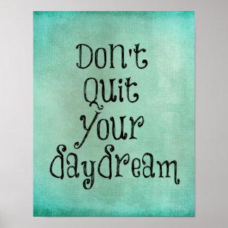 Citações inspiradas Não pare seu Daydream Posters