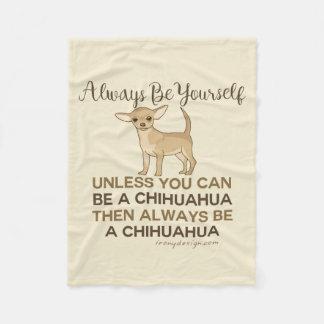 Cobertor De Velo Seja sempre uma chihuahua