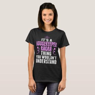 Coisa da mamã da empregada você compreende o camiseta