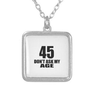 Colar Banhado A Prata 45 não peça meu design do aniversário da idade