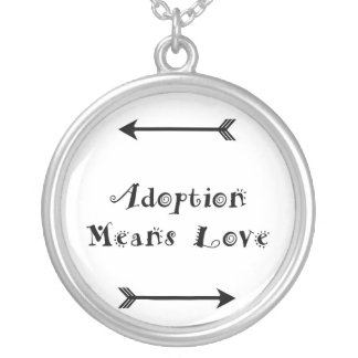 Colar Banhado A Prata A adopção significa que o amor - adoptivo - adota
