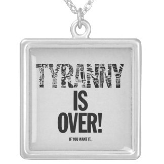 Colar Banhado A Prata A tirania acaba-se se você a quer liberdade Ron