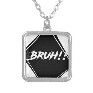 """Colar Banhado A Prata Design da palavra de """"Bruh"""""""