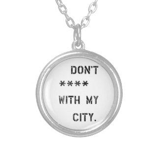 Colar Banhado A Prata Don't **** with my city
