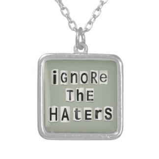 Colar Banhado A Prata Ignore os haters.