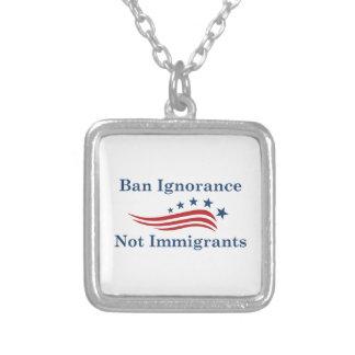 Colar Banhado A Prata Imigrantes da ignorância da proibição não