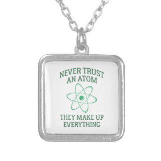 Colar Banhado A Prata Nunca confie um átomo