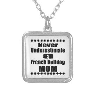 Colar Banhado A Prata Nunca subestime a mamã do buldogue francês