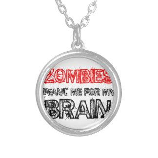 Colar Banhado A Prata os zombis querem-me para meu cérebro