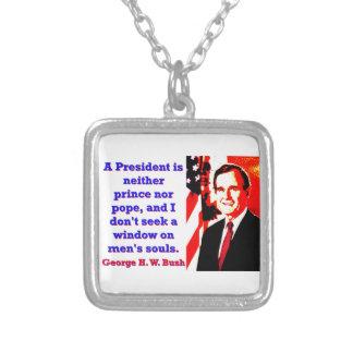 Colar Banhado A Prata Um presidente Ser Nenhum príncipe - George H W
