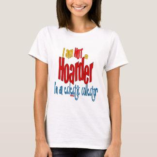 Coletor ecléctico da camisa engraçada do Hoarder