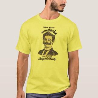 Com grande bigode, vem a grande responsabilidade camiseta