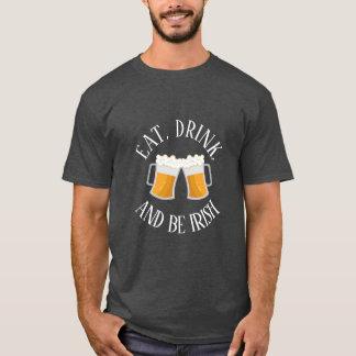Coma, beba, e seja camisa irlandesa de T