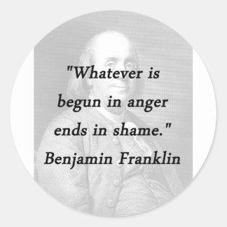 Começado na raiva - Benjamin Franklin Adesivo Redondo