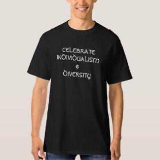 Comemorando o individualismo & a diversidade tshirts
