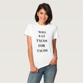 Comerá o Tacos para a camisa do humor do Tacos Tshirts