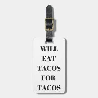 Comerá o Tacos para a coleção engraçada do humor Tag De Bagagem