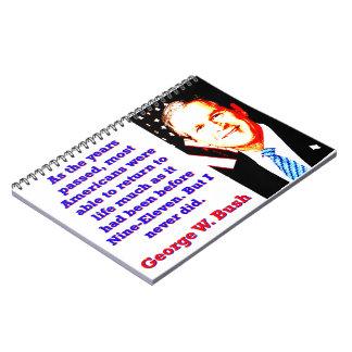 Como os anos passaram - G W Bush Caderno Espiral