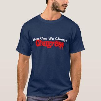 Como podemos nós mudar o congresso? camiseta