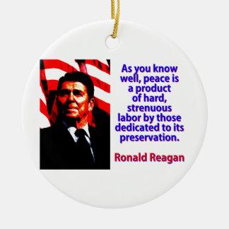 Como você sabe bem - Ronald Reagan Ornamento De Cerâmica