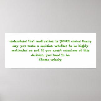compreenda que a motivação é SUA escolha! Nunca… Pôster