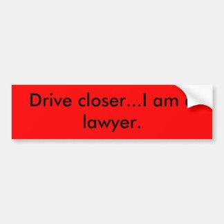 Conduza-me mais perto… são um advogado.  - Persona Adesivo Para Carro