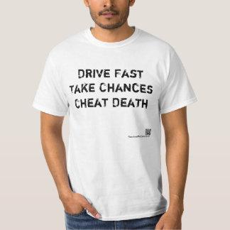 Conduza rapidamente, tome possibilidades, morte da camiseta