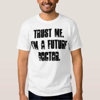Confie-me.  Eu sou um doutor futuro Camiseta