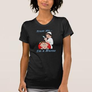 Confie-me - eu sou uma enfermeira camiseta