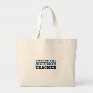 Confie-me, mim são um professor de ciências bolsas de lona