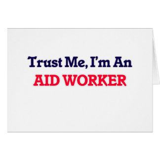 Confie-me, mim são um trabalhador de auxílio cartão de nota