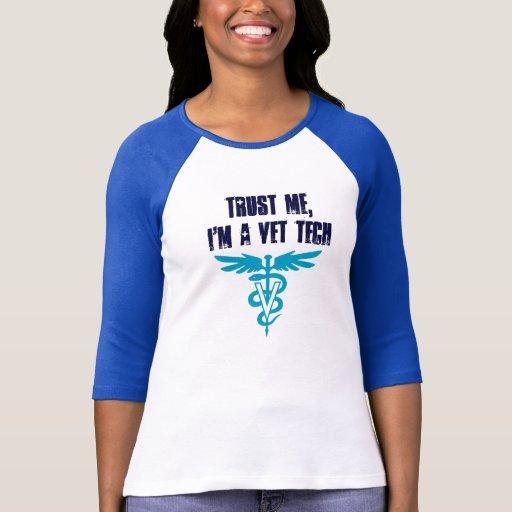 Confie-me, mim são uma tecnologia do veterinário camisetas