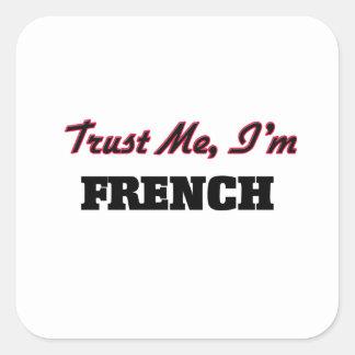 Confie que eu mim é francês adesivo em forma quadrada