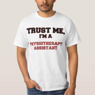 Confie que eu mim é meu assistente da fisioterapia camiseta