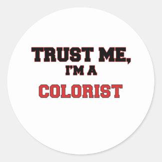 Confie que eu mim é meu Colorist Adesivos Em Formato Redondos