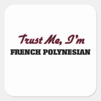 Confie que eu mim é polinésio francês adesivo em forma quadrada
