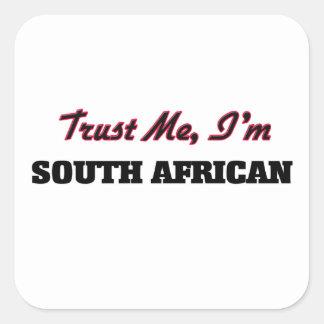 Confie que eu mim é sul - africano adesivos quadrados