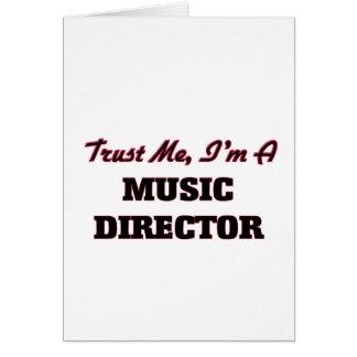 Confie que eu mim é um director musical cartão comemorativo