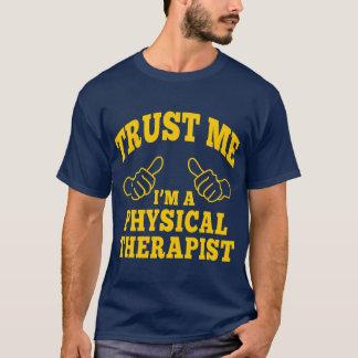 Confie que eu mim é um fisioterapeuta camiseta