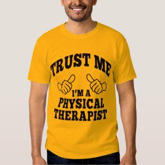 Confie que eu mim é um fisioterapeuta camisetas
