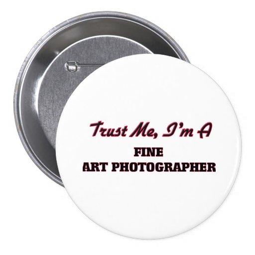 Confie que eu mim é um fotógrafo das belas artes pins