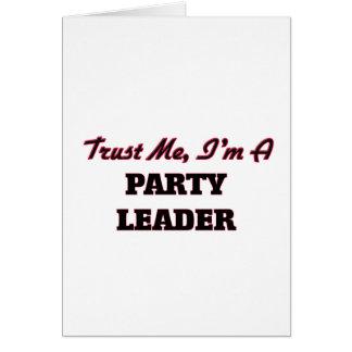 Confie que eu mim é um líder partidário cartão comemorativo