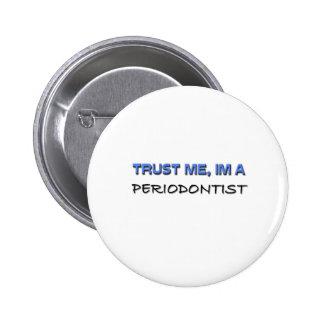 Confie que eu mim é um Periodontist Boton