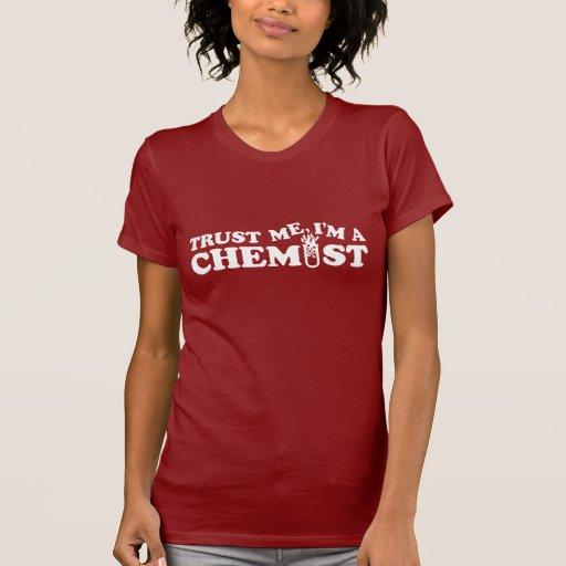 Confie que eu mim é um químico tshirts