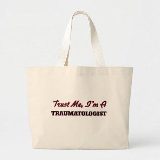 Confie que eu mim é um Traumatologist Sacola Tote Jumbo