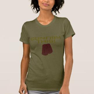 Confirme isto! tshirts