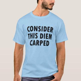 Considere isto caras do T de Diem Carped camisa