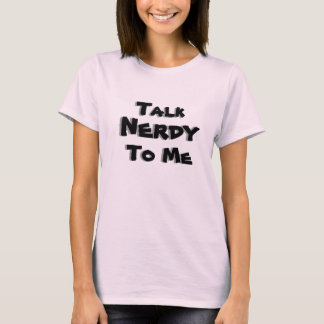 Conversa Nerdy a mim a camisa das mulheres
