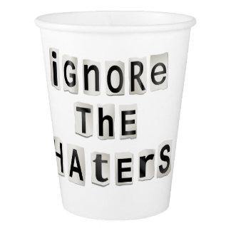 Copo De Papel Ignore os haters.