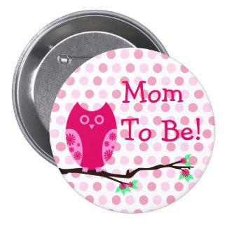 """Coruja cor-de-rosa """"mamã a ser"""" botão do chá de fr boton"""